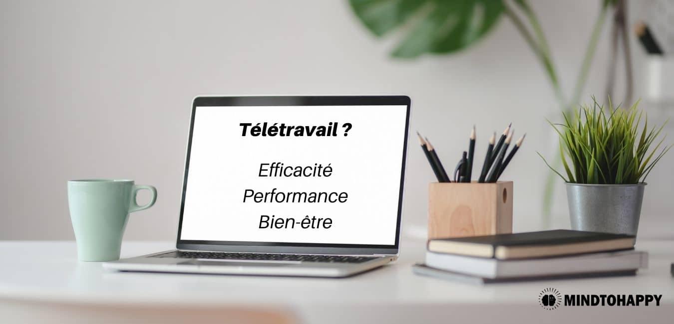 efficacité performance bien-être au télétravail